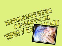Herramientas ofimaticas,tipos y evolucion by guestb8d906e via slideshare