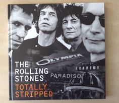The Rolling Stones  Totally Stripped documentaire concerten L'olympia  Paris 03 Jul 95   03 Jul 95 Paradiso Amsterdam  26 May 95 Brixton Academy London.