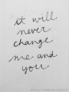 """""""Non cambierà mai me e te"""" -Night Changes,One Direction"""