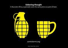 Pensamiento sobrio: En Burundi una granada cuesta lo mismo que una pinta de cerveza.