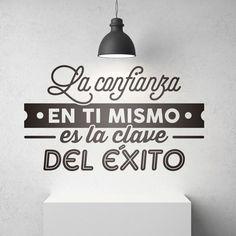 Vinilo decorativo La confianza en ti mismo es la clave del éxito #vinilo #pared #decoracion #frases #TeleAdhesivo