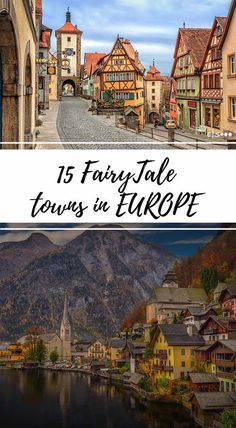 15 Fairy Tale Towns in Europe. Travel in Europe.