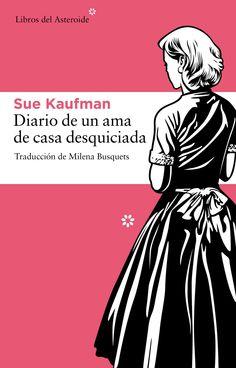 Diario de una ama de casa desquiciada.