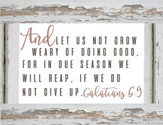 Farmhouse Printables-And Let us not grow weary of doing good. bible verse.jpg