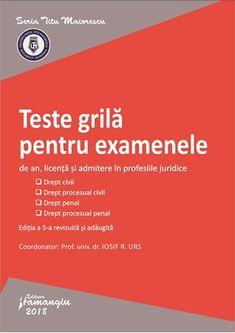 Teste grila pentru examenele de an, licenta si admitere in profesiile juridice - Urs - editia a 5-a