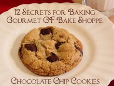 12 Secrets for Baking Gourmet Bake Shoppe Chocolate Chip Cookies