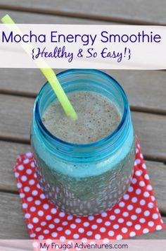 Mocha Energy Smoothie- so fast and so delicious and very healthy!  Perfect mid afternoon snack to calm the sweet tooth!