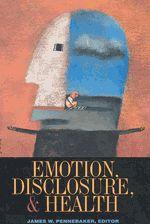 Emotion, Disclosure, and Health #EmotionManagement #APA #GoodReads #Books ----------------------------------- greenwoodcounselingcenter.com
