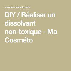 DIY / Réaliser un dissolvant non-toxique - Ma Cosméto