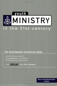 Youth Ministry in the 21st Century: The Encyclopedia of Practical Ideas by Rick Lawrence, http://www.amazon.com/dp/0764430769/ref=cm_sw_r_pi_dp_66MPtb029D9XP