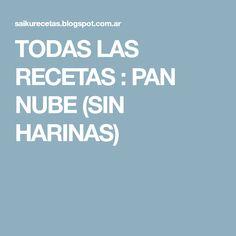 TODAS LAS RECETAS : PAN NUBE (SIN HARINAS)