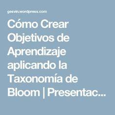 Cómo Crear Objetivos de Aprendizaje aplicando la Taxonomía de Bloom   Presentación   Blog de Gesvin