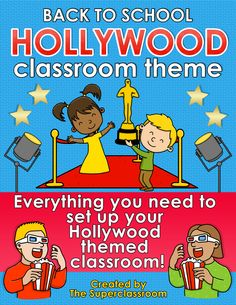 Back to School – HOLLYWOOD CLASSROOM THEME Everything you need to set up your Hollywood themed classroom! $