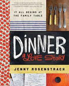 Dinner, A Love Story by Jenny Rosenstrach