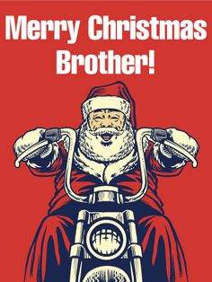 Send Free Let's Ride! Merry Christmas Card for Brother to Loved Ones on Birthday & Greeting Cards by Davia. It's free, and you also can use your own customized birthday calendar and birthday reminders. Merry Christmas Quotes, Merry Christmas And Happy New Year, Christmas Greetings, Christmas Humor, Christmas Cards, Birthday Greeting Cards, Birthday Greetings, Card Birthday, Birthday Cards For Brother