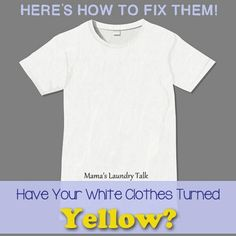 Have Your White Clothes Turned Yellow? Here's how to make them white again! Have Your White Clothes Turned Yellow? Bleaching White Clothes, Whiten White Clothes, Washing White Clothes, How To Whiten Clothes, How To Make Clothes, Old Tee Shirts, White Tee Shirts, White Tees, How To Bleach Whites