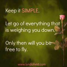 """""""Keep it simple......"""