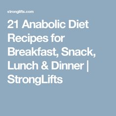 21 Anabolic Diet Recipes for Breakfast, Snack, Lunch & Dinner | StrongLifts