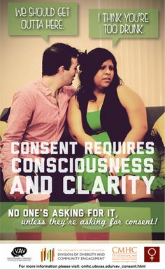 consent requires consciousness and clarity - no one's asking for it, unless they're asking for consent