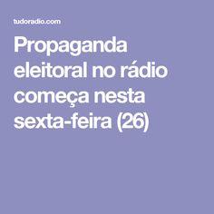 Propaganda eleitoral no rádio começa nesta sexta-feira (26)