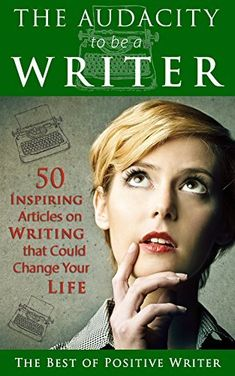 The Audacity to be a Writer: 50 Inspiring Articles on Writing that Could Change Your Life, http://www.amazon.com/dp/B00UNU57QE/ref=cm_sw_r_pi_awdm_OCOjvb094QKW5