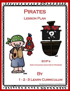 I have added a pirate lesson plan to 1 - 2 - 3 Learn Curriculum. What a fun theme.... So much to do during the week. Click on the picture to access free downloads or to learn how to become a member.