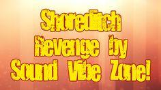 Shoreditch Revenge - Sound Vibe Zone