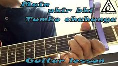 Main phir bhi tumko chahunga - Arijit singh | Guitar lesson | Intro,chor...