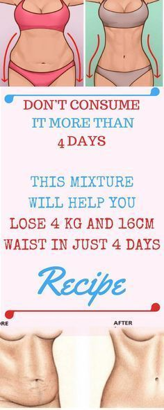 DON'T CONSUME IT MORE THAN 4 DAYS: THIS MIXTURE WILL HELP YOU LOSE 4 KG AND 16CM WAIST IN JUST 4 DAYS- RECIPE