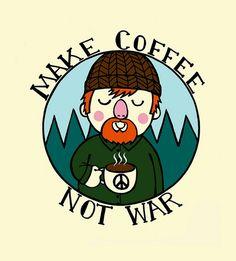 Make Coffee, Not War
