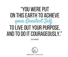 You were put on this earth to achieve your greatest self.  Don't you think it's time to step into your purpose? Building your dream business and life has never been easier than it is today. www.hayleyhobson.com