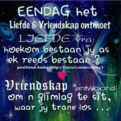 Liefde & vriendskap Afrikaans, Love Quotes, Prayers, Funny Pictures, Wisdom, Faith, Sayings, Words, Motivational