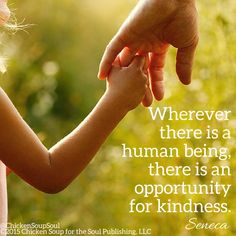 Wherever there is a human being, there is an opportunity for kindness. Kindness Matters, Kindness Quotes, Best Quotes, Life Quotes, Soup For The Soul, Human Connection, Chicken Soup, Compassion, Read More