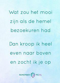 Al kon het maar heel even... Een quote over het afscheid, het verdriet en het gemis na de dood van een geliefde. Vind meer inspiratie over de uitvaart en rouwen op http://www.rememberme.nl