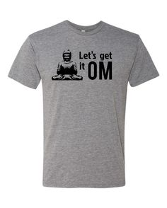 Hey, I found this really awesome Etsy listing at https://www.etsy.com/listing/236083047/lets-get-it-om-tshirt