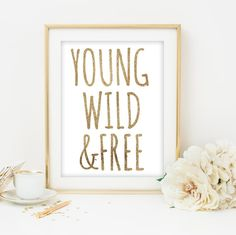 young wild and free printable art gold