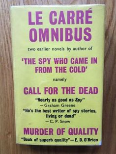 The Le Care Omnibus - A Murder of Quality - Call for the Dead - Carre, John le
