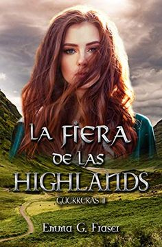 Libro La fiera de las Highlands de Emma G. Fraser PDF - EPUB #Libros #LibrosPDF #LibrosEPUB #PDF #EPUB #LibrosNinja Best Books To Read, New Books, Good Books, Nora Roberts Books, Historical Romance Novels, Romans, Books Online, Literature, Comic Books
