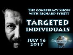 Targeted Individuals (The Conspiracy Show with Richard Syrett Livestream...