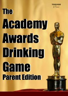 The Academy Awards Drinking Game, Parent Edition. Ever try watching the Oscars with kids around? You need this! | humor | movies | funny | party | recipe