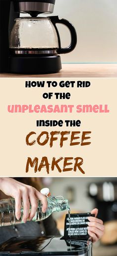 How to get rid of the unpleasant smell inside the coffee maker - Cleaning Ideas - Make your cleaning ritual easier