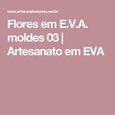 Flores em E.V.A. moldes 03 | Artesanato em EVA