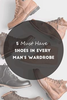 5 Must Have Shoes in Every Man s Wardrobe e7fa647c197c