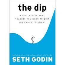 """The Dip"" by Seth Godin."