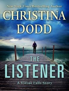 7/1/14  (Virtue Falls 0.5) From bestselling author Christina Dodd comes The Listener, a story of mystery and intrigue in which misfit and computer security expert Cornelia Markum hacks into a text conversation between unidentified Virtue Falls residents … and realizes she's stumbled into a murder plot.