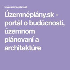 sk - portál o budúcnosti, územnom plánovaní a architektúre Portal