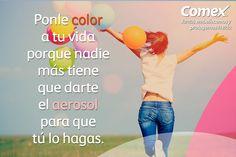 De nadie depende más que de ti, pintar tu vida de color. #ComexPinturerías #MundoDeColor #FelizLunes #FelizSemana