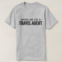 #Trust Me Im A Travel Agent T-Shirt - #travel #clothing