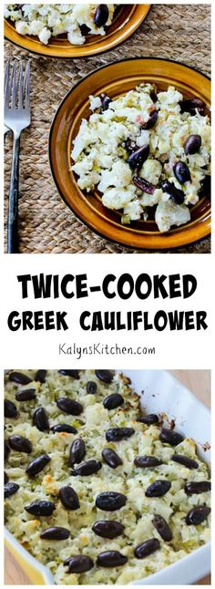 If you like the combination of cauliflower + cheese, this Twice-Cooked Greek Cauliflower Recipe with Feta, Green Onions, and Dill is a Greek version of that.  (Low-Carb, Gluten-Free)  [from KalynsKitchen.com]: