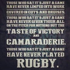 Rugby: Those who say it's just a game, have never limped into work.